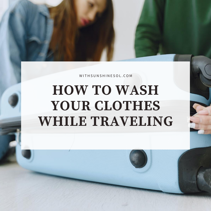 How to wash your clothes while traveling